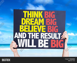 Dream big1